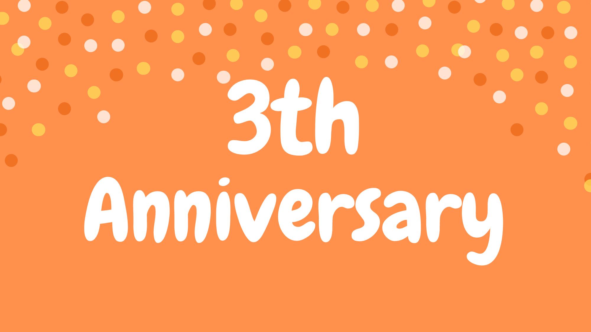 3th Anniversary